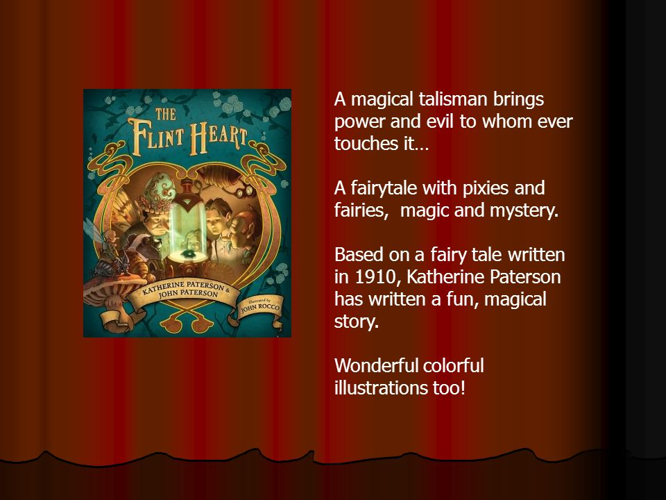 A magical talisman brings power and evil to whom ever touches it… A fairytale with pixies and fairies, magic and mystery.