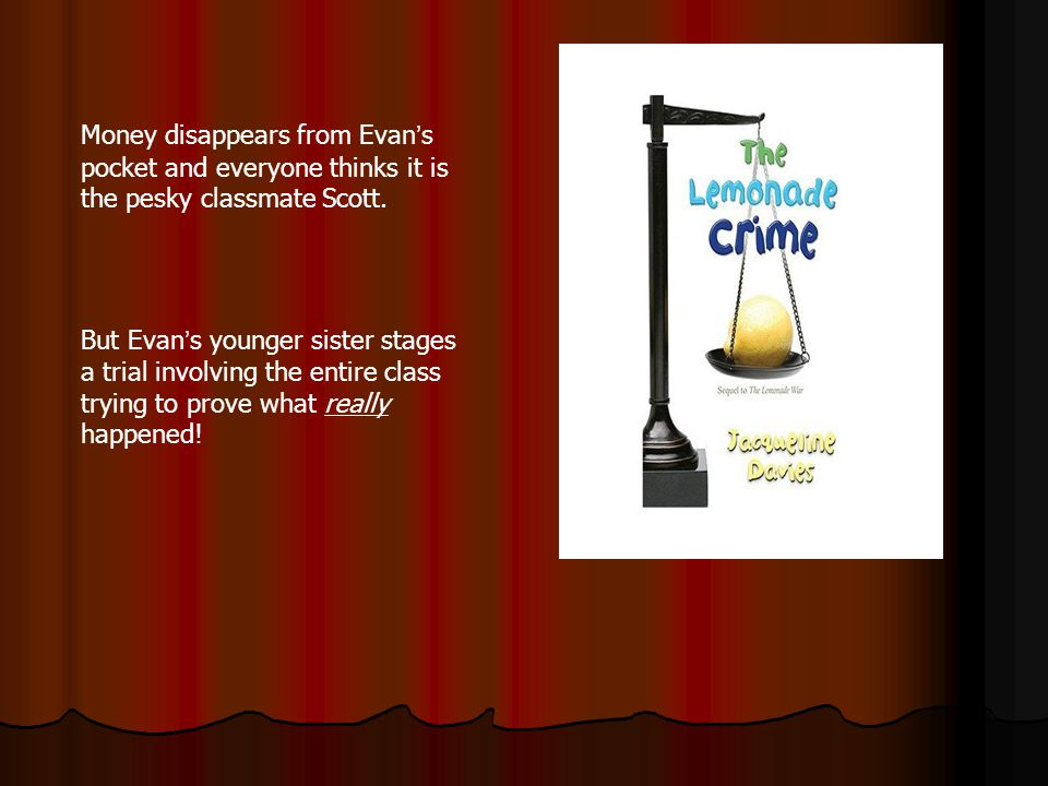 Money disappears from Evan s pocket and everyone thinks it is the pesky classmate Scott.