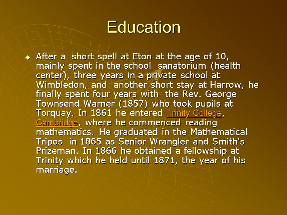 Education After a short spell at Eton at the age of 10, mainly spent in the school sanatorium (health center), three years in a private school at Wimbledon, and another short stay at Harrow, he finally spent four years with the Rev.