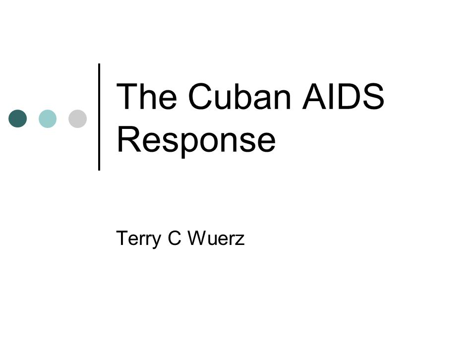 The Cuban AIDS Response Terry C Wuerz