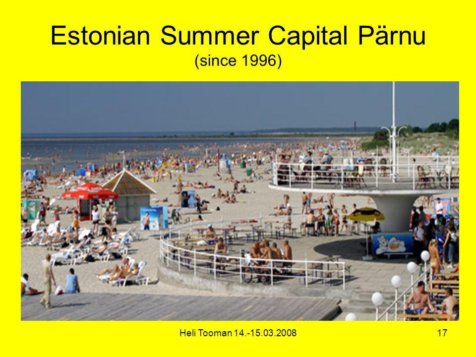 Heli Tooman 14.-15.03.200817 Estonian Summer Capital Pärnu (since 1996)