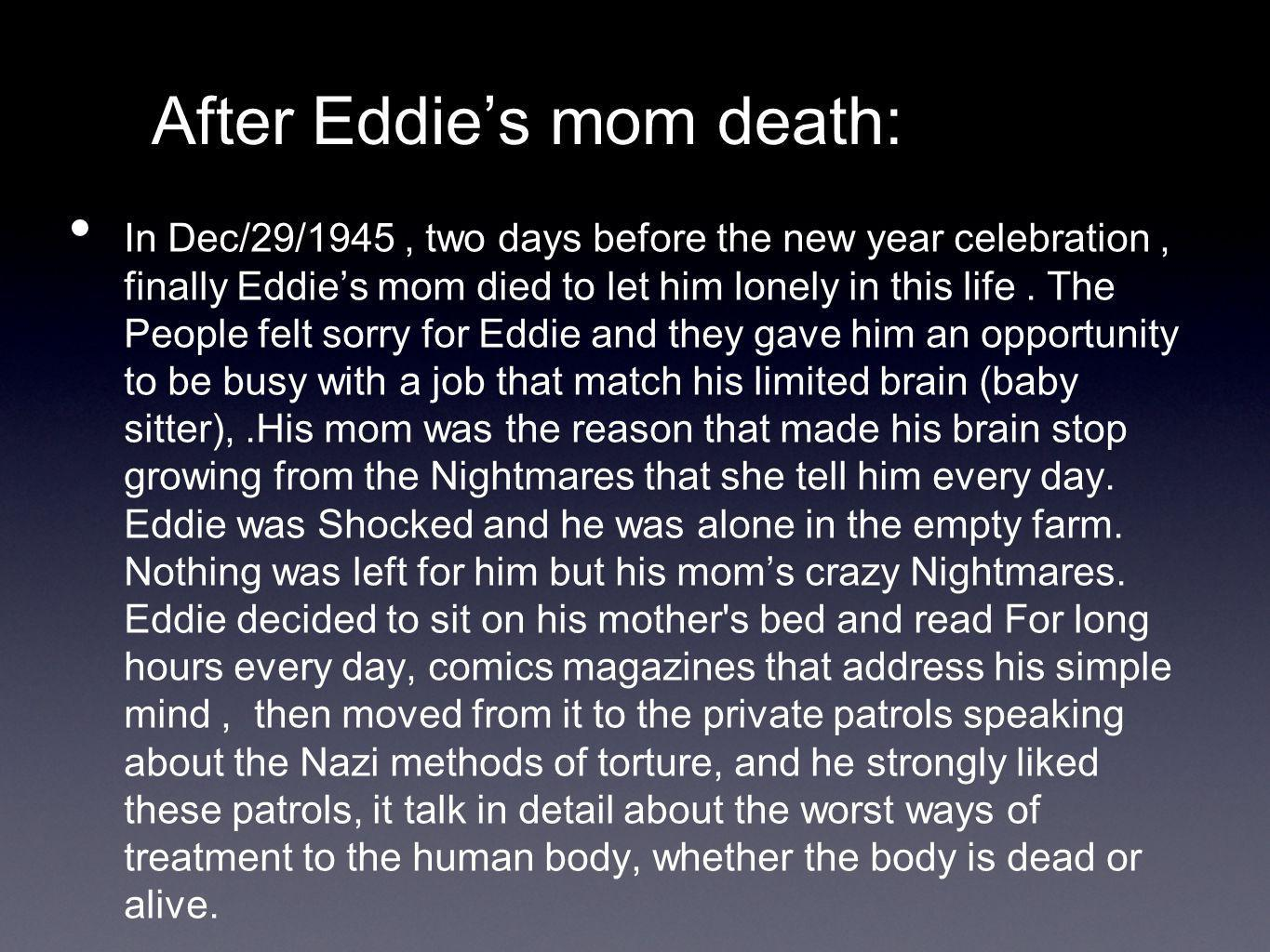 Eddies turning point : After Eddies excitement with the Nazi methods of torture.