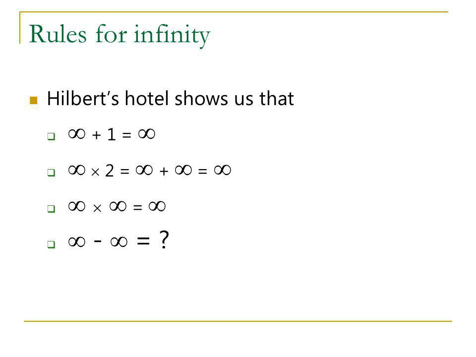 Rules for infinity Hilberts hotel shows us that + 1 = 2 = + = = - = ?