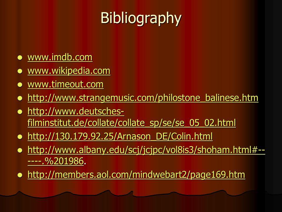 Bibliography www.imdb.com www.imdb.com www.imdb.com www.wikipedia.com www.wikipedia.com www.wikipedia.com www.timeout.com www.timeout.com www.timeout.