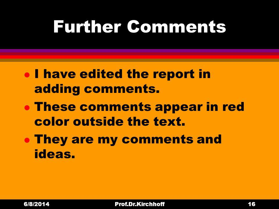 Further Comments l I have edited the report in adding comments.