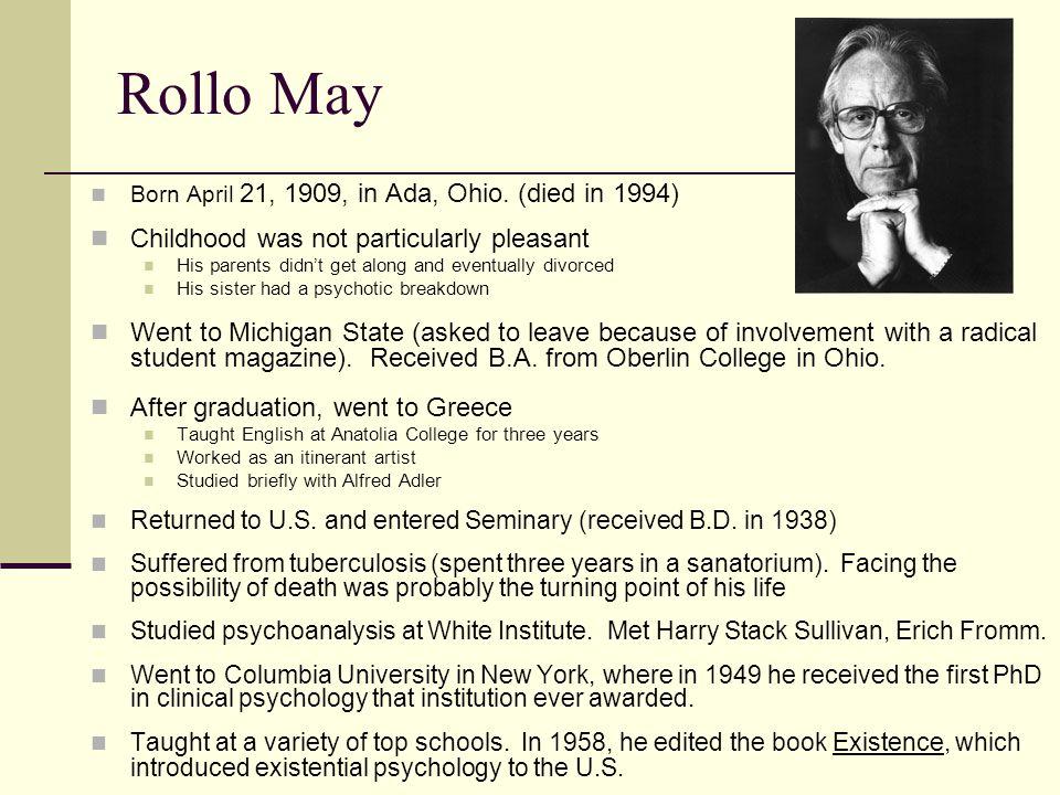 Rollo May Born April 21, 1909, in Ada, Ohio.