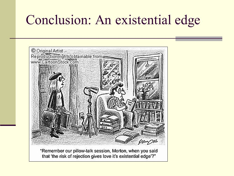 Conclusion: An existential edge