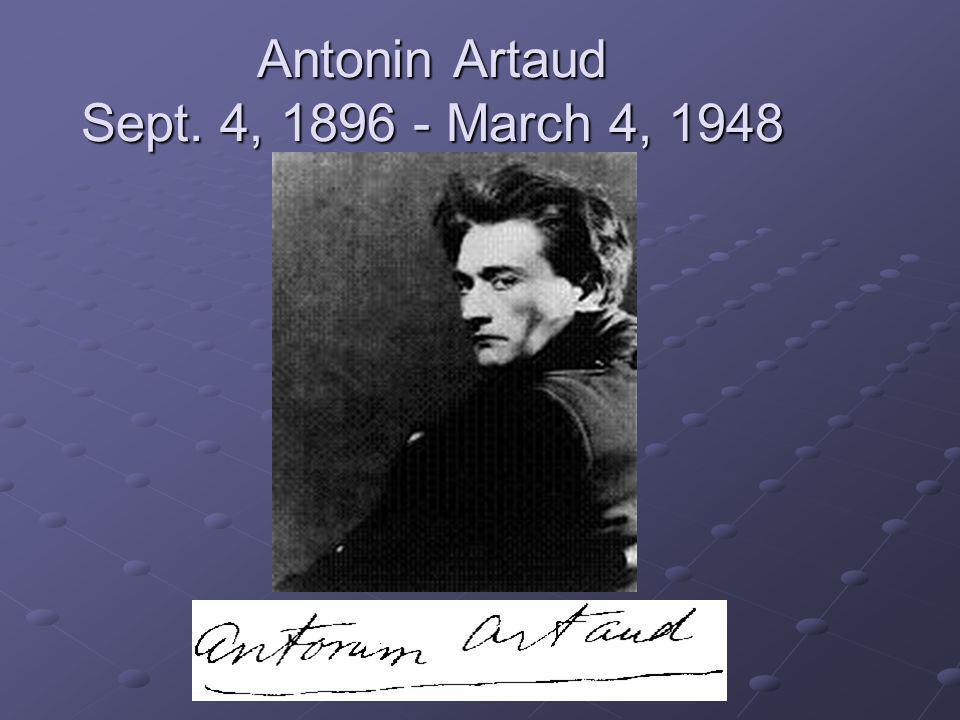 Antonin Artaud Sept. 4, 1896 - March 4, 1948