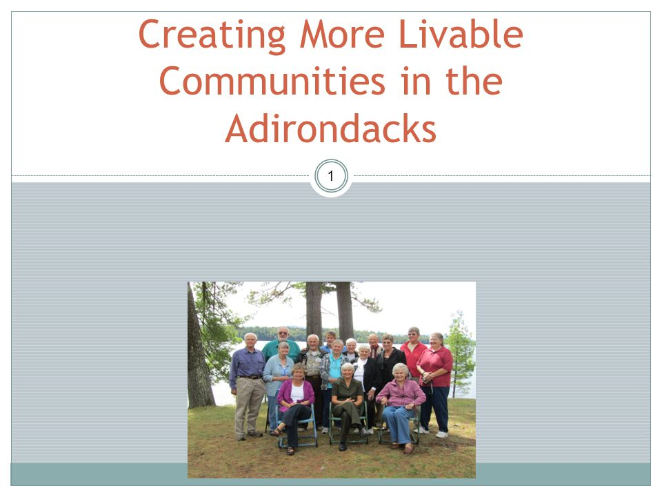 1 Creating More Livable Communities in the Adirondacks