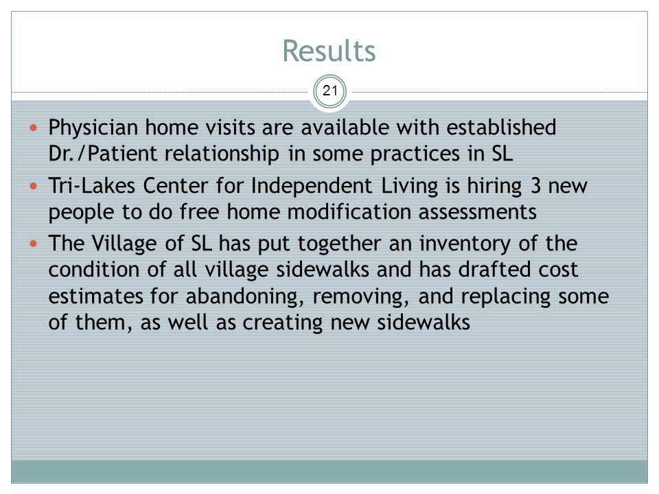 Results 21 Physician home visits are available with established Dr./Patient relationship in some practices in SL Tri-Lakes Center for Independent Livi