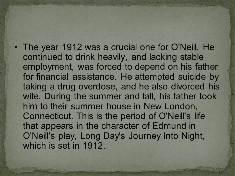 The year 1912 was a crucial one for O Neill.