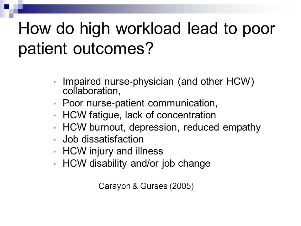 How do high workload lead to poor patient outcomes.