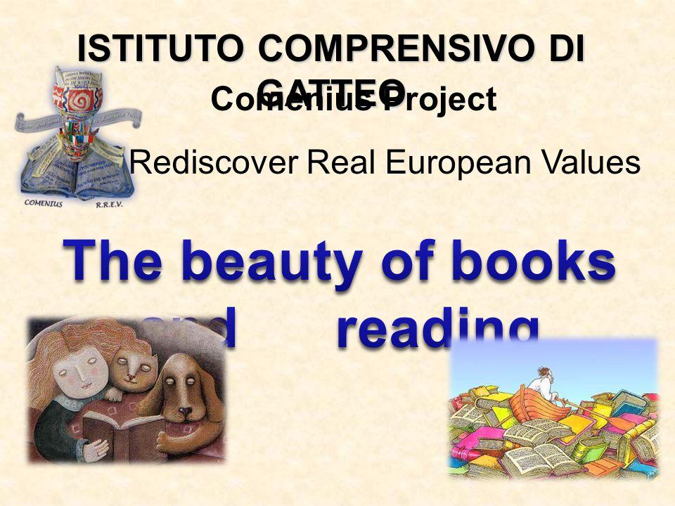 ISTITUTO COMPRENSIVO DI GATTEO Rediscover Real European Values Comenius Project