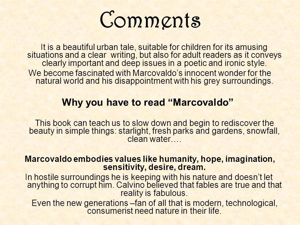 Comments It is a beautiful urban tale, suitable for children for its amusing situations and a clear writing, but also for adult readers as it conveys clearly important and deep issues in a poetic and ironic style.