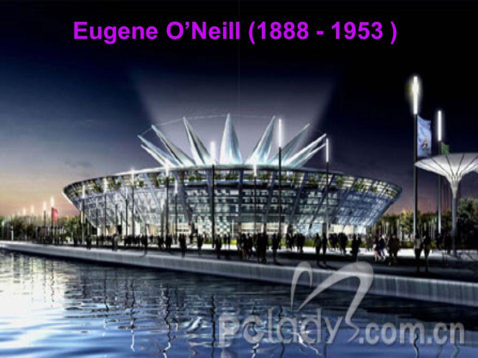 Eugene ONeill (1888 - 1953 )