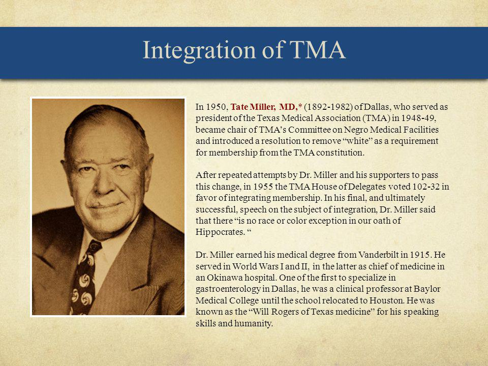 In 1950, Tate Miller, MD,* (1892-1982) of Dallas, who served as president of the Texas Medical Association (TMA) in 1948-49, became chair of TMAs Comm