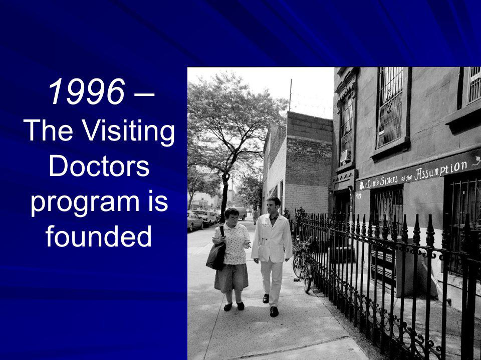 1996 – The Visiting Doctors program is founded