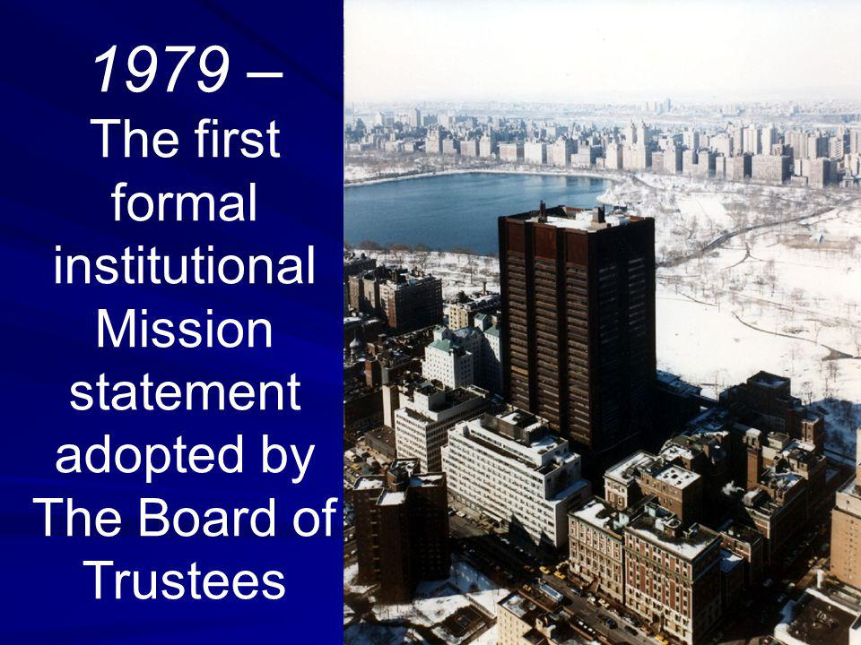 1979 – The first formal institutional Mission statement adopted by The Board of Trustees