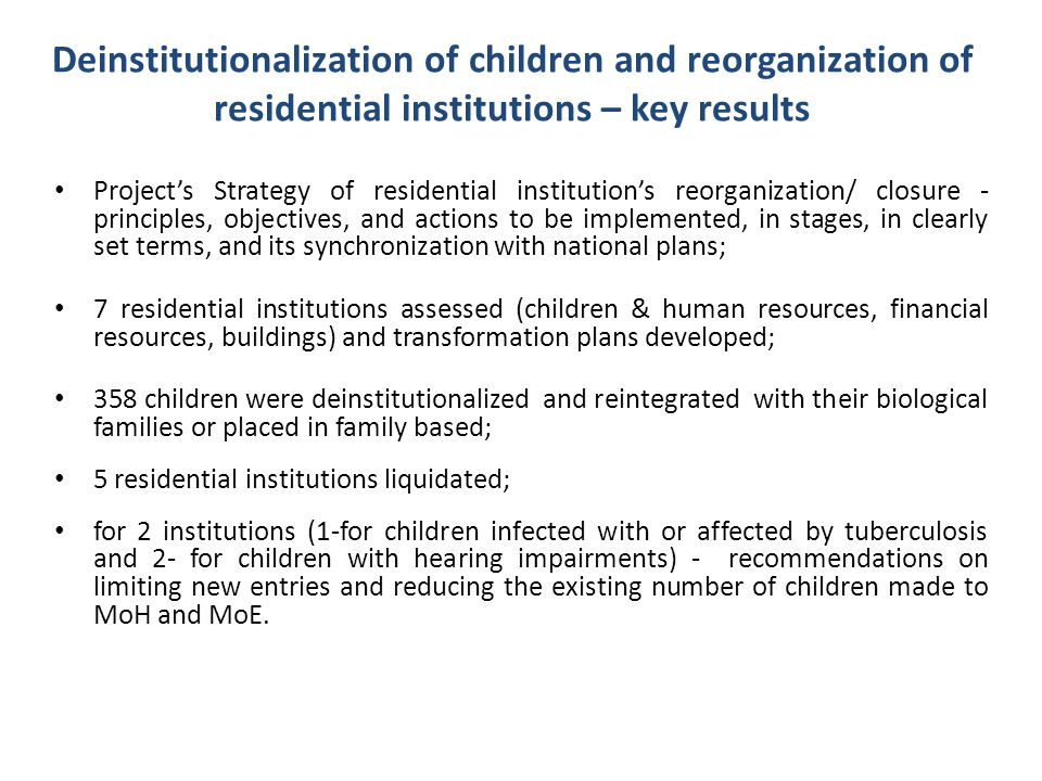 Deinstitutionalization of children and reorganization of residential institutions – key results Projects Strategy of residential institutions reorgani