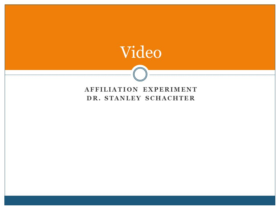 AFFILIATION EXPERIMENT DR. STANLEY SCHACHTER Video