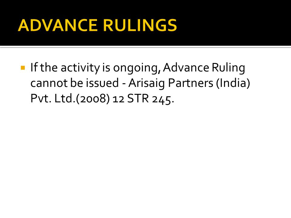 If the activity is ongoing, Advance Ruling cannot be issued - Arisaig Partners (India) Pvt.