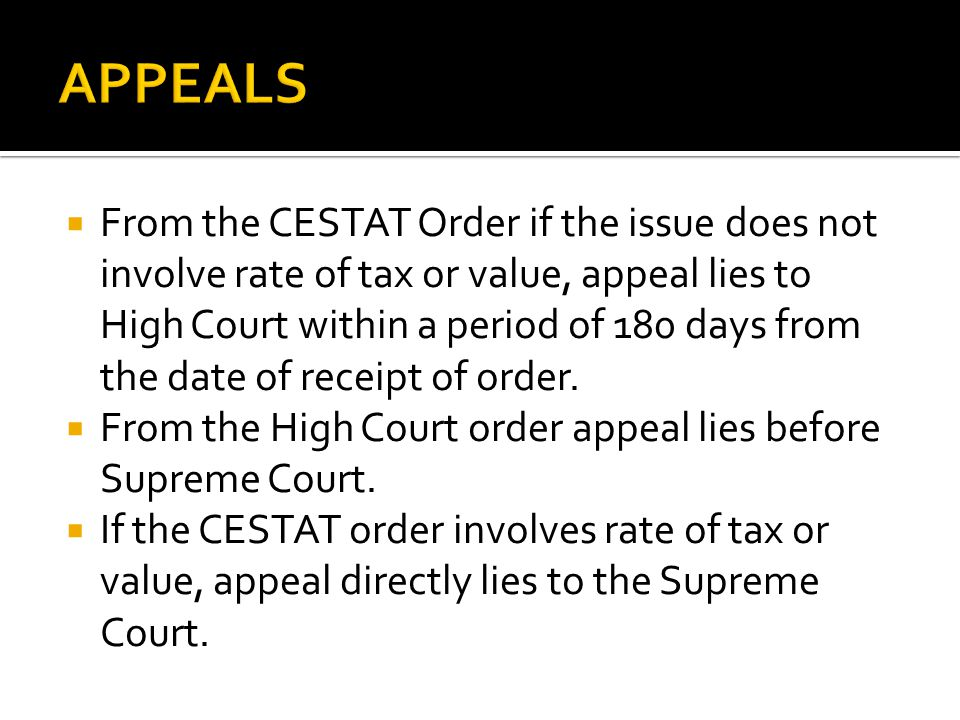 From the CESTAT Order if the issue does not involve rate of tax or value, appeal lies to High Court within a period of 180 days from the date of receipt of order.