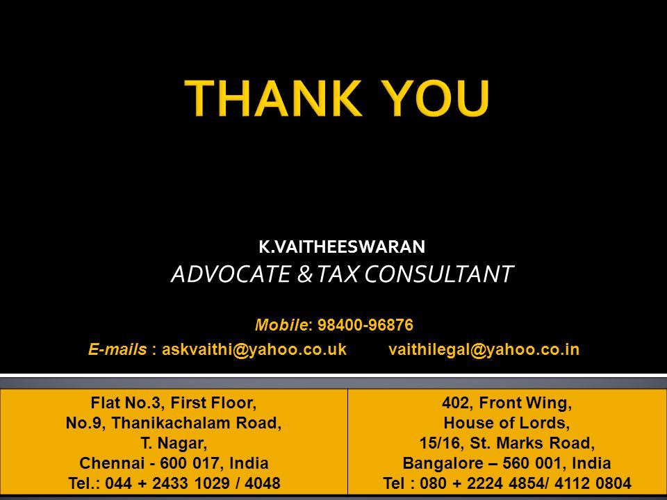 K.VAITHEESWARAN ADVOCATE & TAX CONSULTANT Flat No.3, First Floor, No.9, Thanikachalam Road, T.