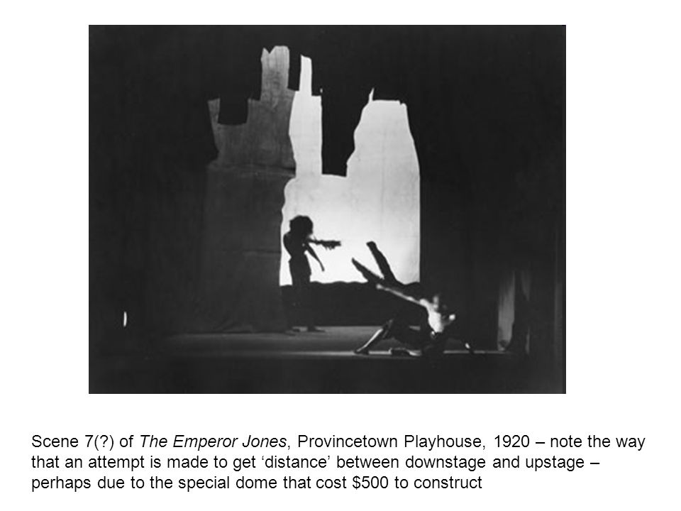 Scene 7( ) of The Emperor Jones, Provincetown Playhouse, 1920 – note the way that an attempt is made to get distance between downstage and upstage – perhaps due to the special dome that cost $500 to construct