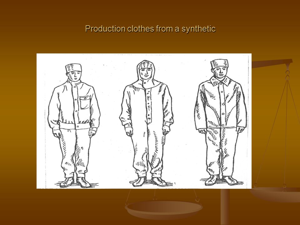 Production clothes from a synthetic