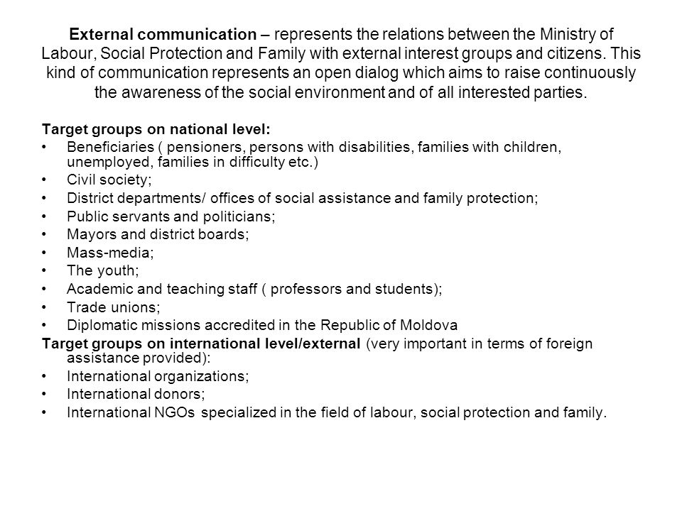 External communication – represents the relations between the Ministry of Labour, Social Protection and Family with external interest groups and citizens.