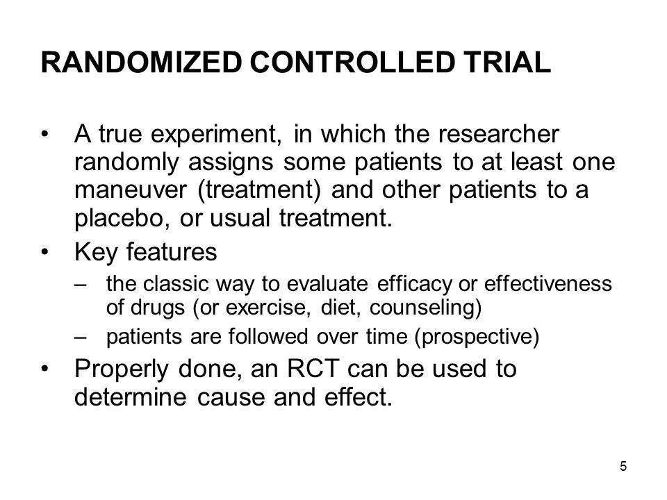 6 The ideal clinical trial is one that is randomized and double-blind.