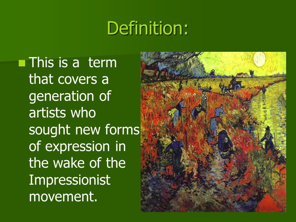 This term really describes what these artists were not -They were no longer content with recording only the immediate visual sensation of light and color.