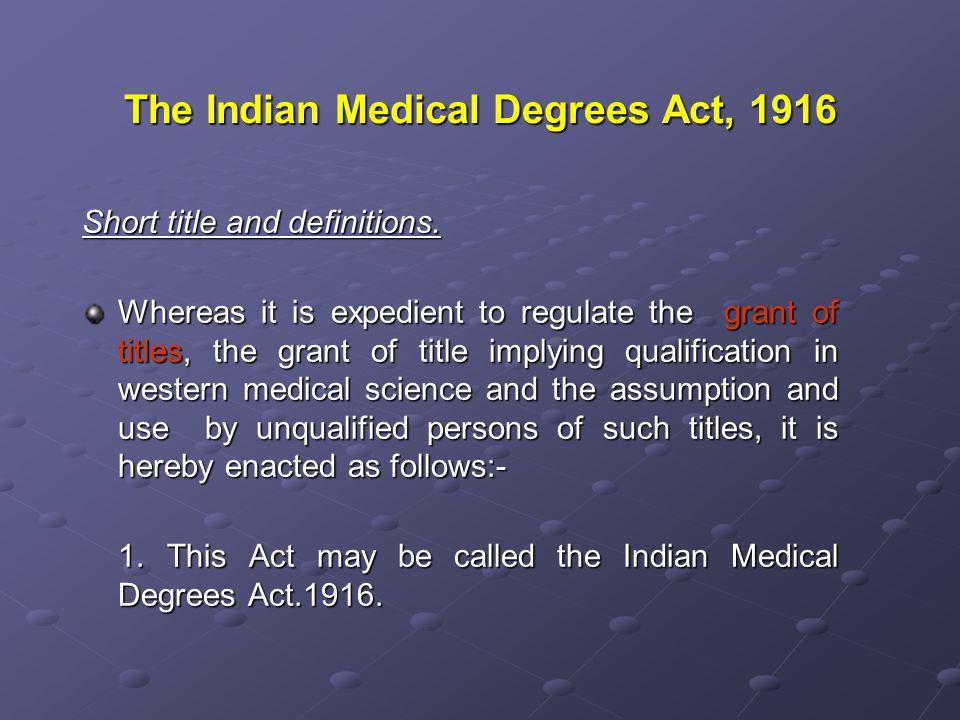 The Indian Medical Degrees (Madras Amendment ) Act, 1940.