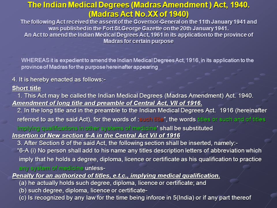 The Indian Medical Degrees (Madras Amendment ) Act, 1940.