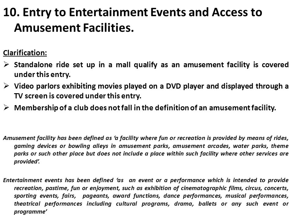 10. Entry to Entertainment Events and Access to Amusement Facilities. Clarification: Standalone ride set up in a mall qualify as an amusement facility