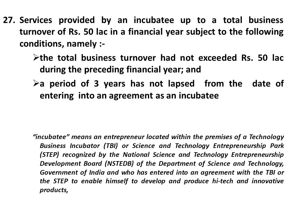 27.Services provided by an incubatee up to a total business turnover of Rs.