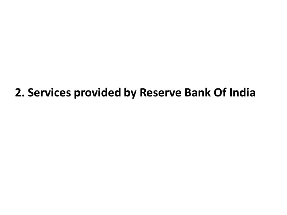 2. Services provided by Reserve Bank Of India