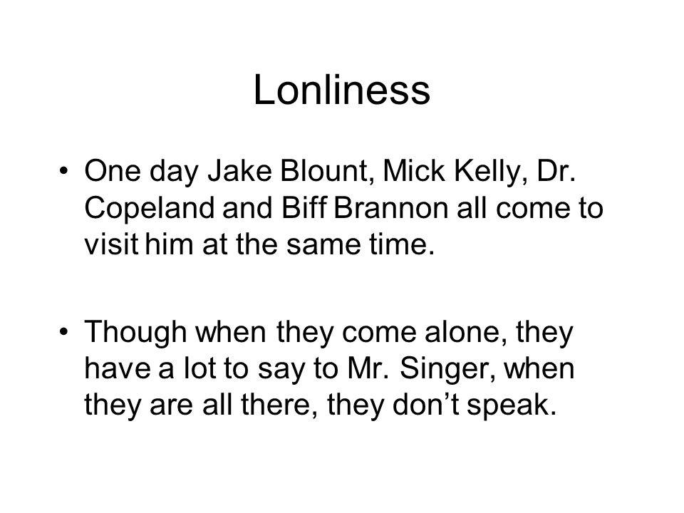 Lonliness One day Jake Blount, Mick Kelly, Dr.