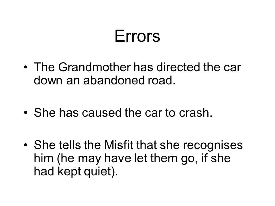 Errors The Grandmother has directed the car down an abandoned road.