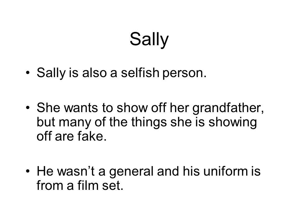 Sally Sally is also a selfish person.