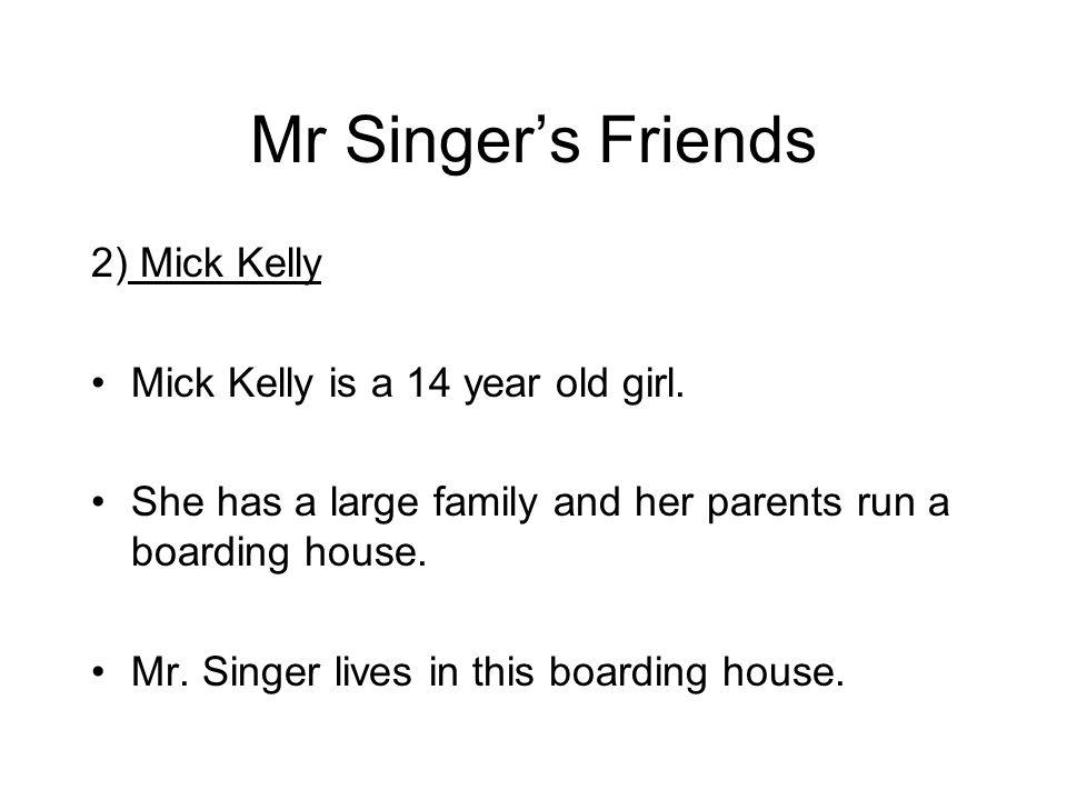 Question: How does Mick Kelly feel about music?