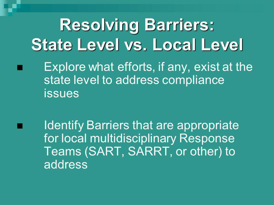 Resolving Barriers: State Level vs.