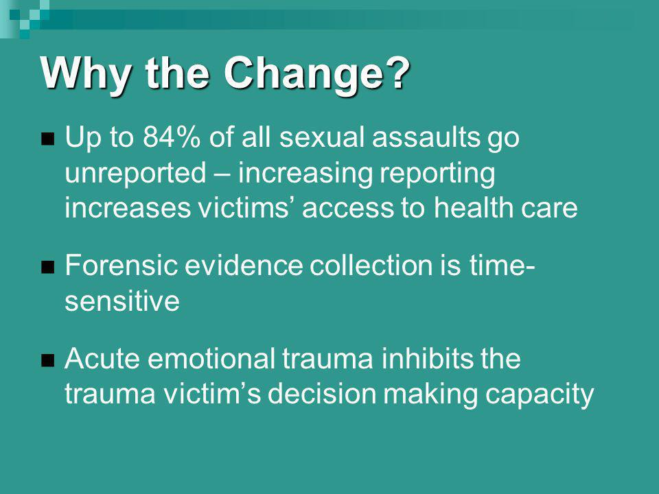 Promising Statutes & Policies Evidence Collection: Evidence Collection: New York Sexual Assault Examiner Program Fact Sheet: http://criminaljustice.state.ny.us/ofpa/saefactsheet.htm Sexual Assault Protocol for the Acute Care of the Adult Patient Reporting Sexual Assault November 2004: http://www.health.state.ny.us/professionals/protocols_and_guidelines/sexual_assault/docs/adult_p rotocol.pdf http://www.health.state.ny.us/professionals/protocols_and_guidelines/sexual_assault/docs/adult_p rotocol.pdf Anonymous Reporting: Anonymous Reporting: Oregon HB 2154: http://www.oregonsatf.org/documents/HB%202154%20A-engrossed.pdf Mandatory Reporting: Mandatory Reporting: Massachusetts Provider Sexual Crime Report: http://www.mass.gov/Eeops/docs/programs/fjj/provider_sexual_crime_report.pdf Transportation Protocol: http://www.mass.gov/Eeops/docs/programs/law%20enf/2006_transport_letter.doc http://www.mass.gov/Eeops/docs/programs/law%20enf/2006_transport_protocol.doc