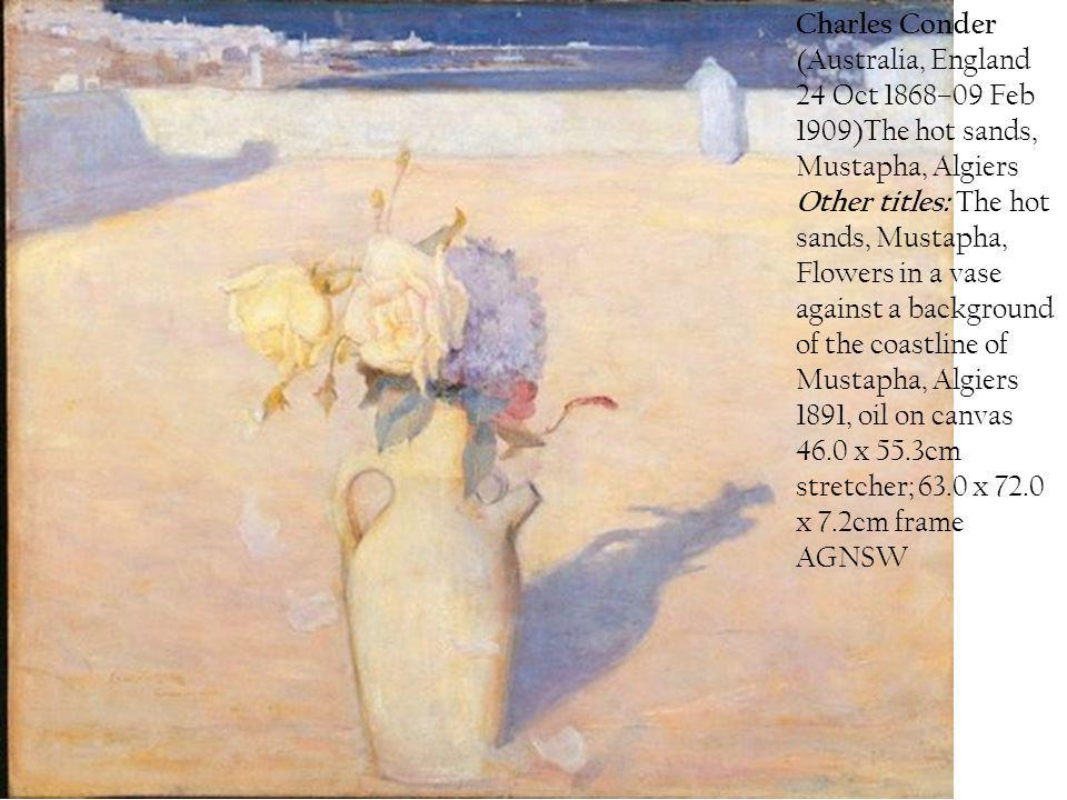Charles Conder (Australia, England 24 Oct 1868–09 Feb 1909)The hot sands, Mustapha, Algiers Other titles: The hot sands, Mustapha, Flowers in a vase a