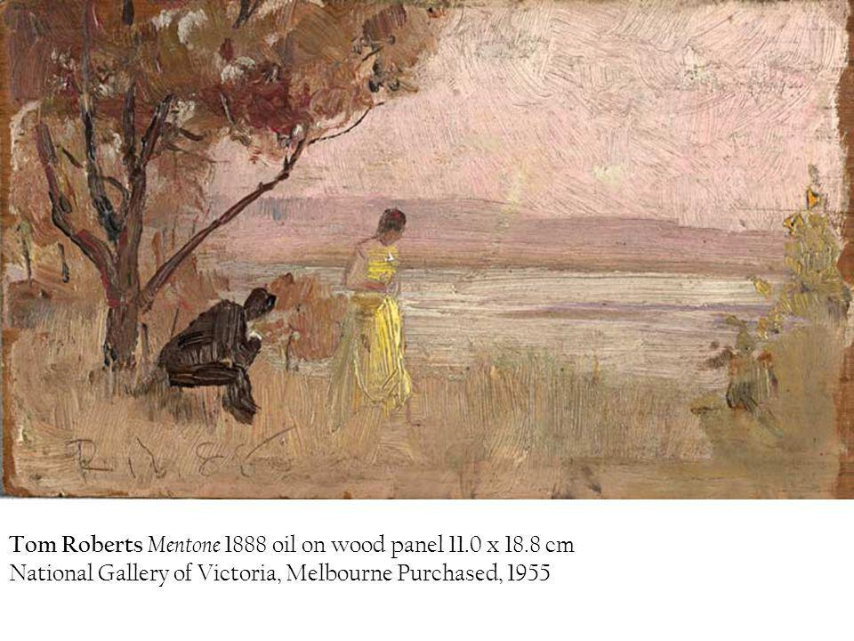 Tom Roberts Mentone 1888 oil on wood panel 11.0 x 18.8 cm National Gallery of Victoria, Melbourne Purchased, 1955