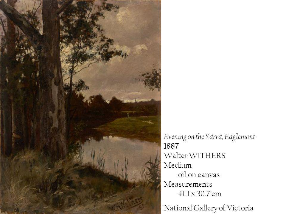 Evening on the Yarra, Eaglemont 1887 Walter WITHERS Medium oil on canvas Measurements 41.1 x 30.7 cm National Gallery of Victoria