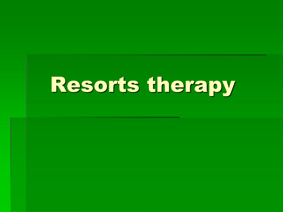 Resorts therapy