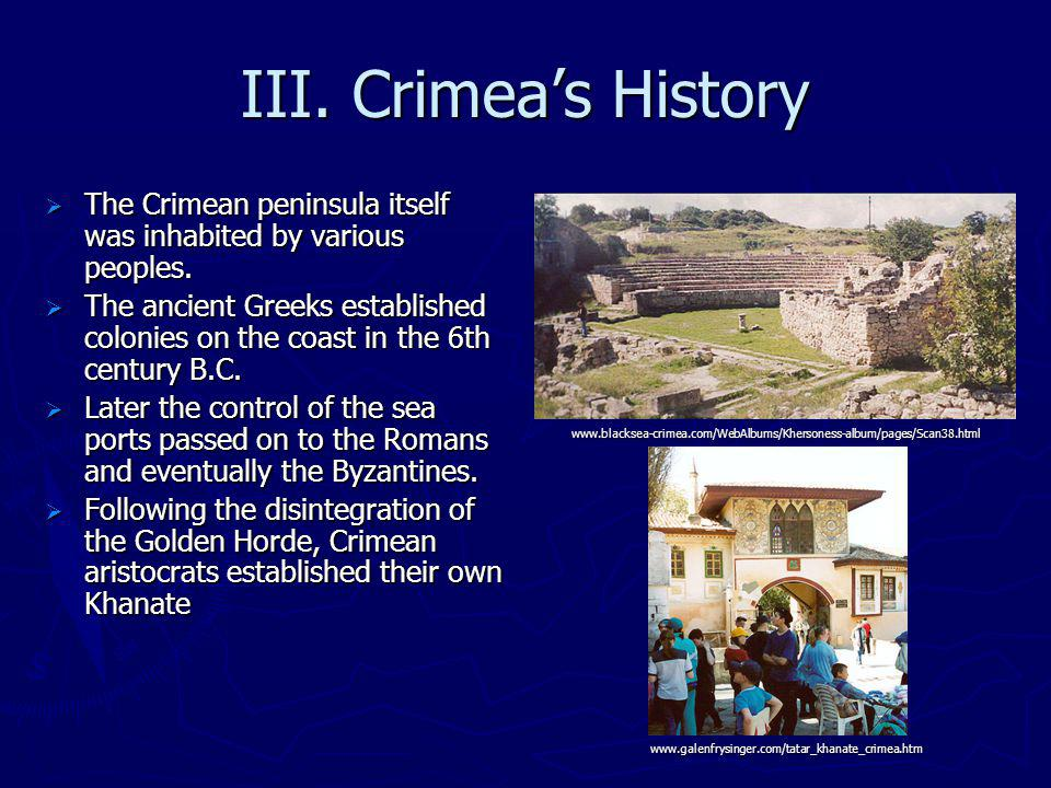III. Crimeas History The Crimean peninsula itself was inhabited by various peoples.