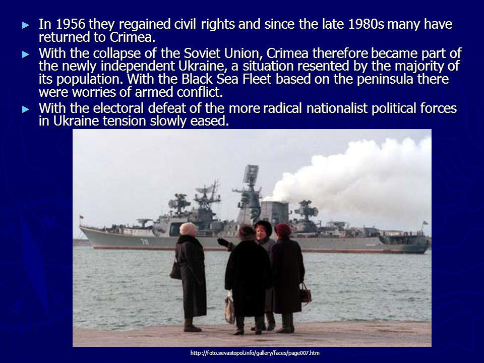 In 1956 they regained civil rights and since the late 1980s many have returned to Crimea.