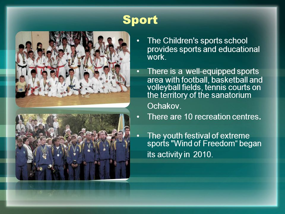 Sport The Children s sports school provides sports and educational work.